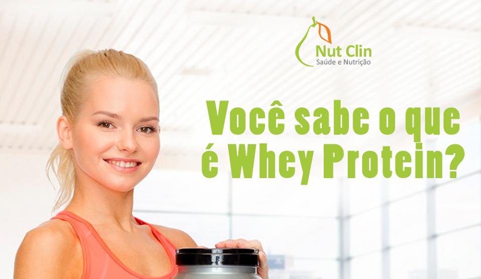 Você sabe o que é Whey Protein?